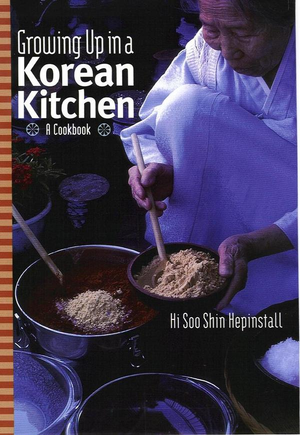 Growing Up in a Korean Kitchen. A Cookbook